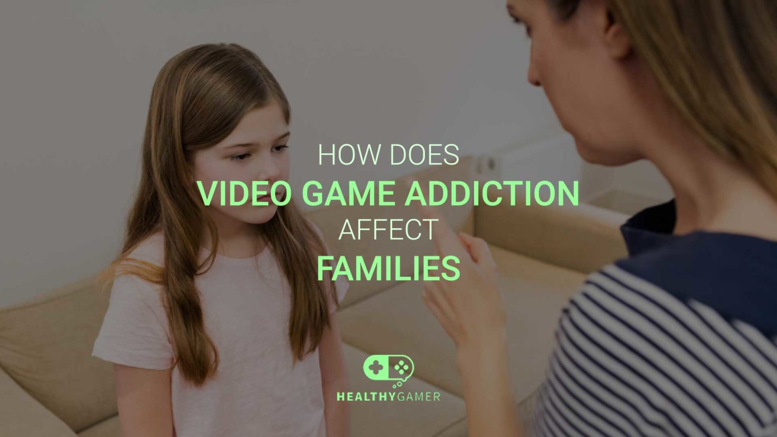 How Does Video Game Addiction Affect Families?