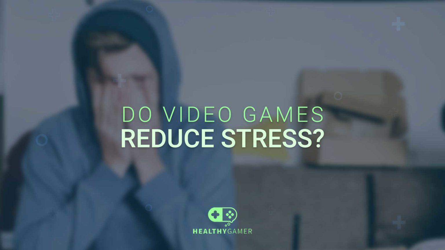 Do Video Games Reduce Stress