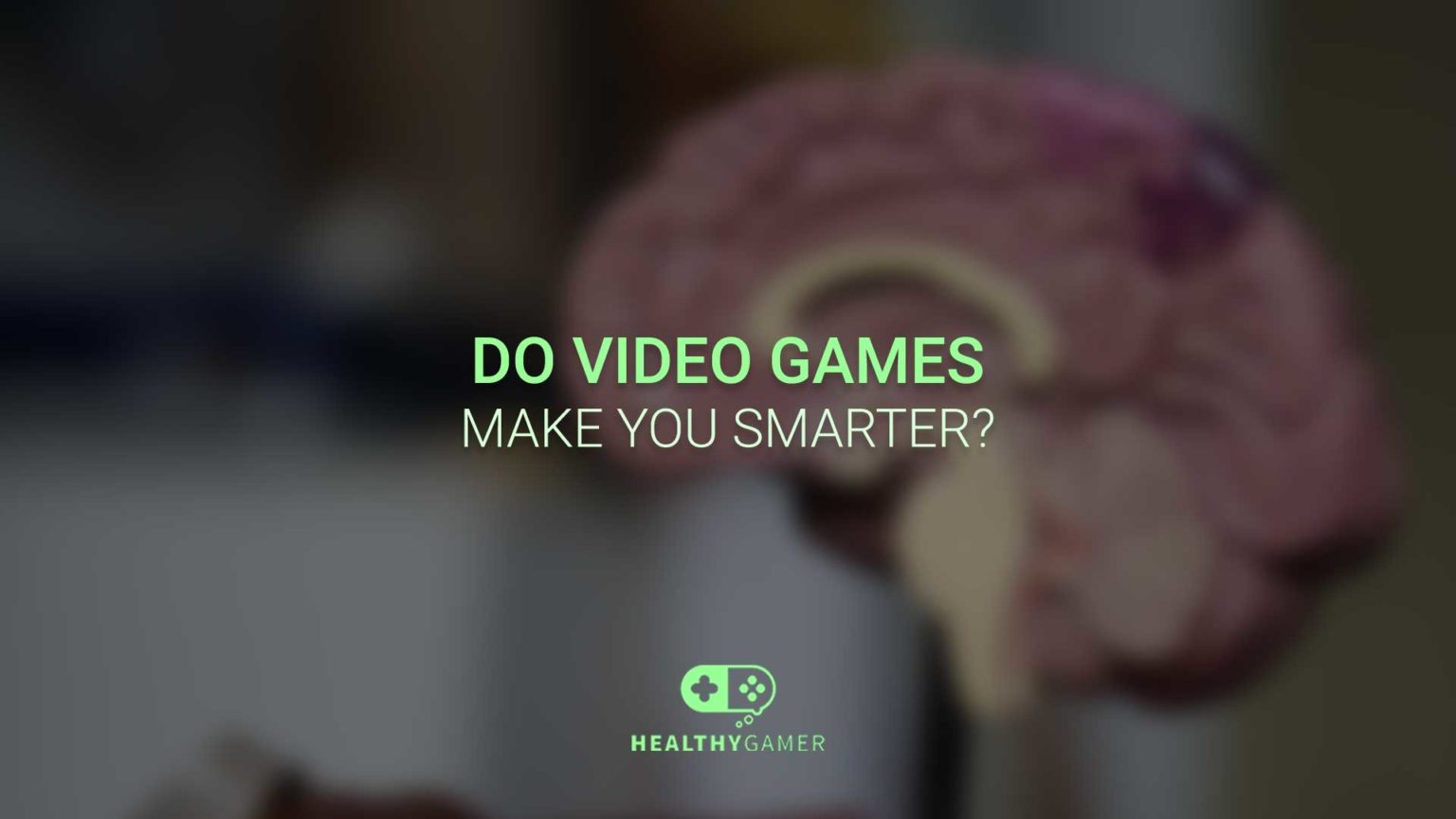 Video Games Make You Smarter: Backed up by Research