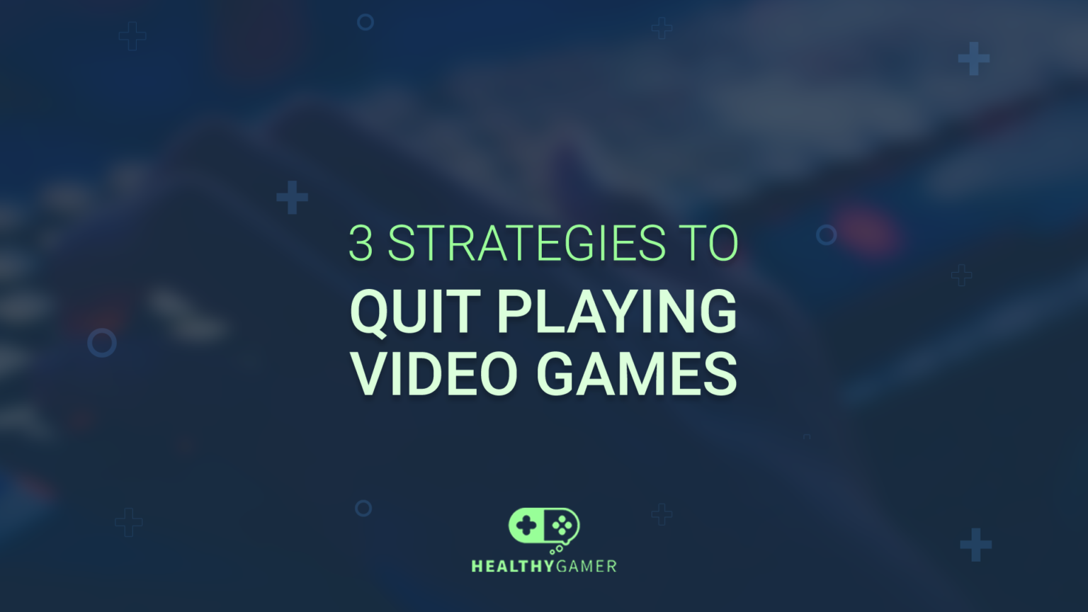 How to Stop Playing Video Games: 3 Effective Strategies