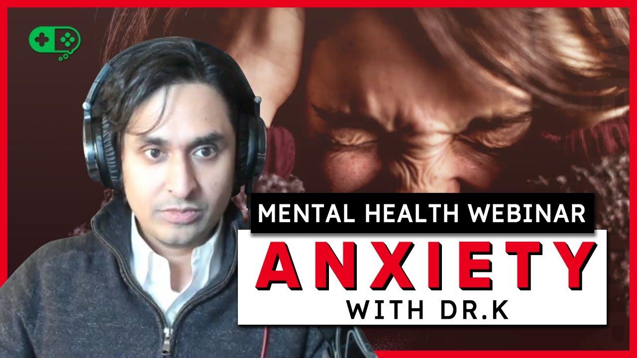 Mental Health Bootcamp: Anxiety   Healthy Gamer Webinar #2