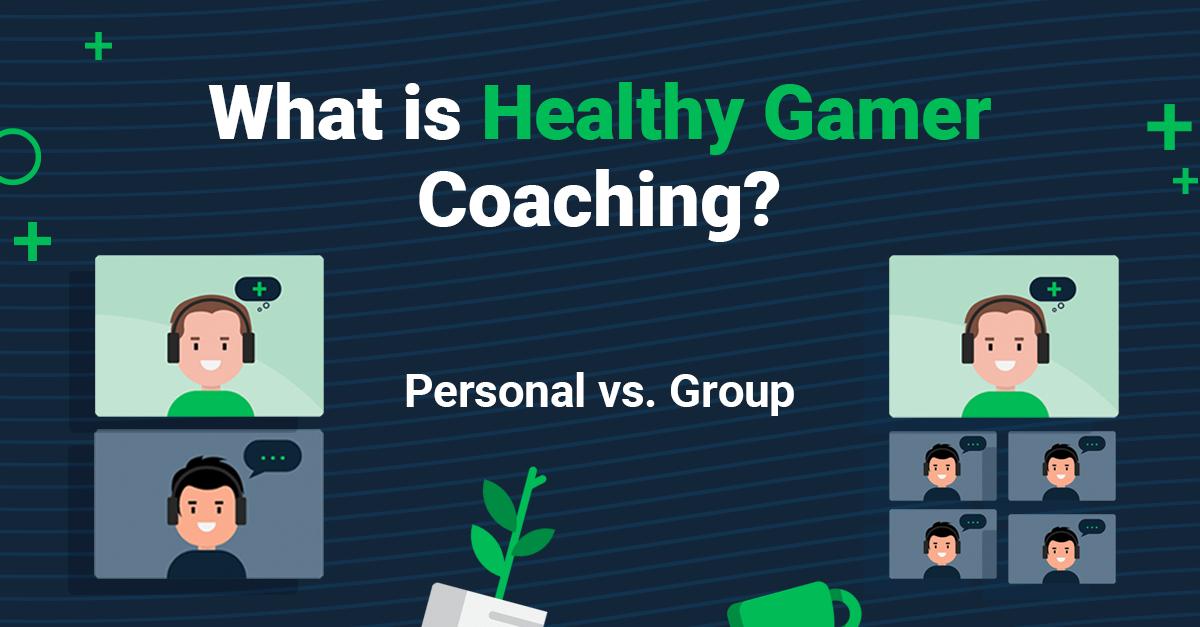 Healthy Gamer Coaching