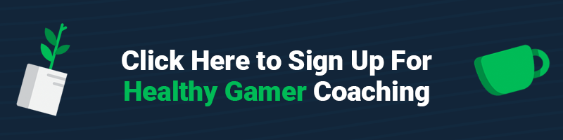 sign up for healthy gamer coaching
