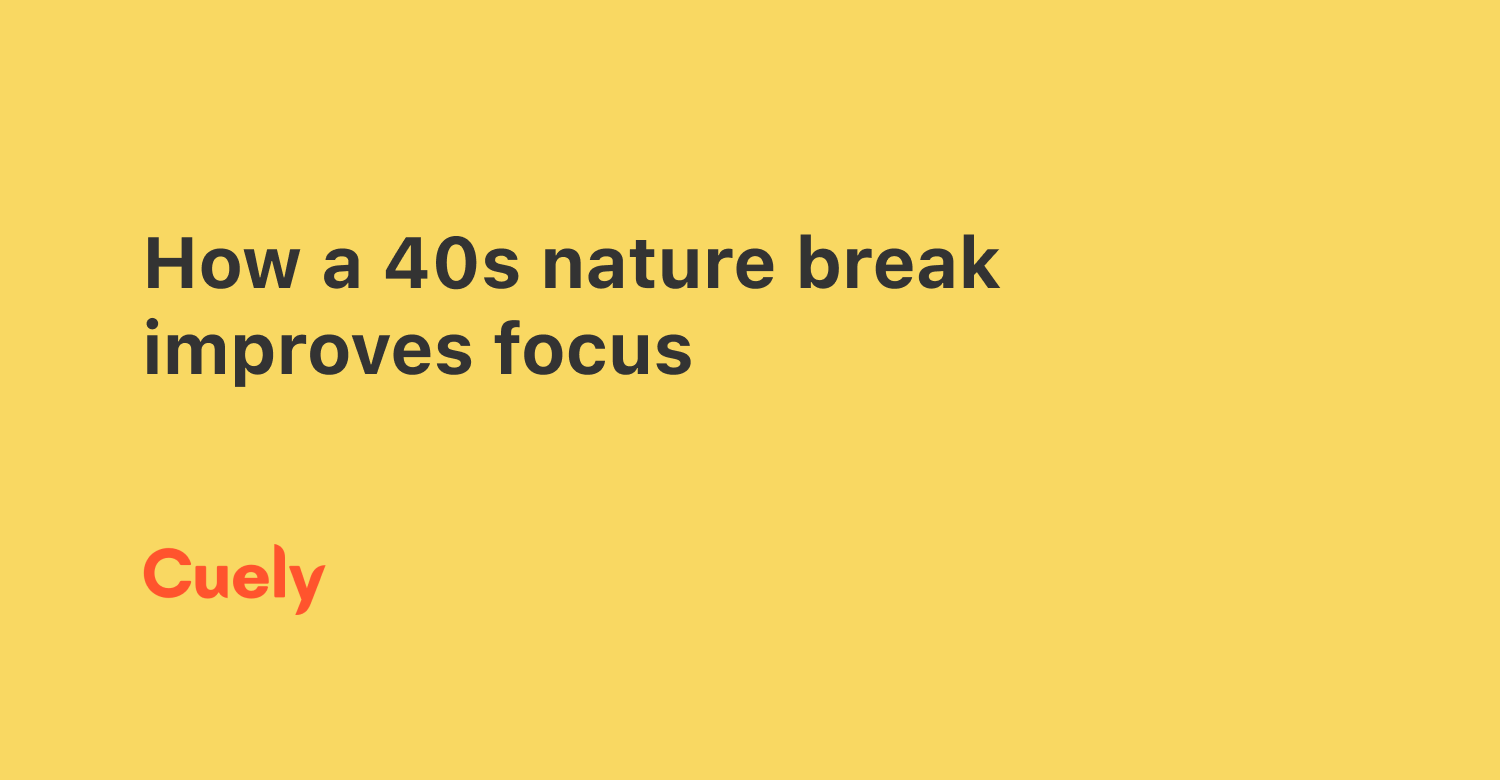 How a 40s break exposed to nature improves our focus