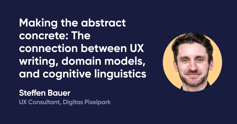 Making the abstract concrete: The connection between UX writing, domain models, and cognitive linguistics