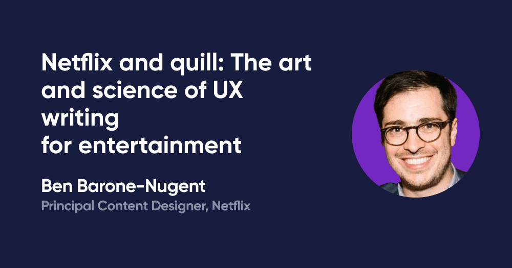 Netflix and quill: The art and science of UX writing for entertainment