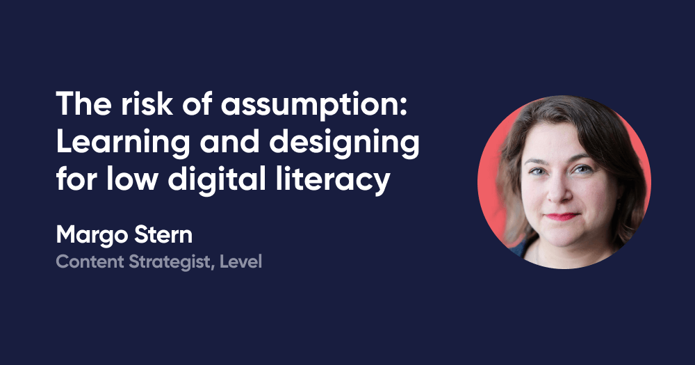 The risk of assumption: Learning and designing for low digital literacy