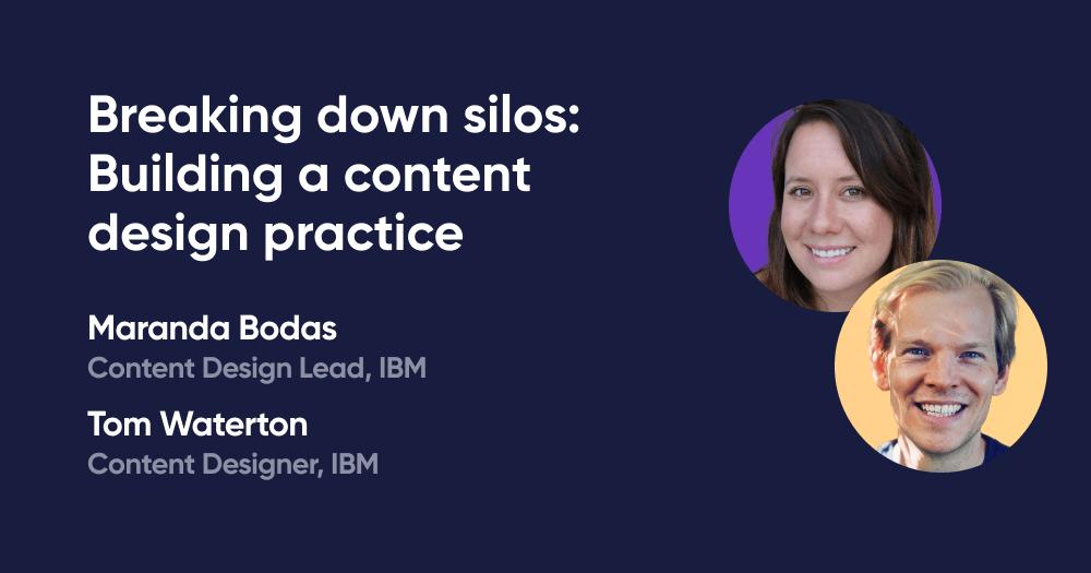 Breaking down silos: Building a content design practice