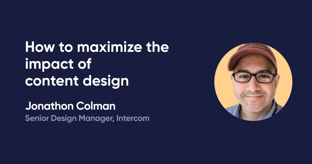 How to maximize the impact of content design