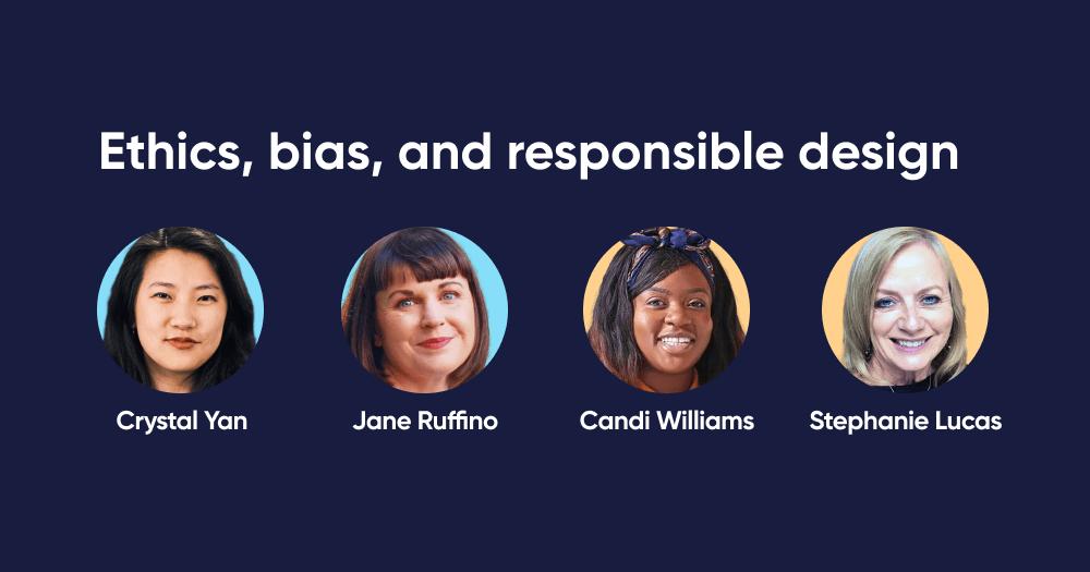 Panel: Ethics, bias, and responsible design