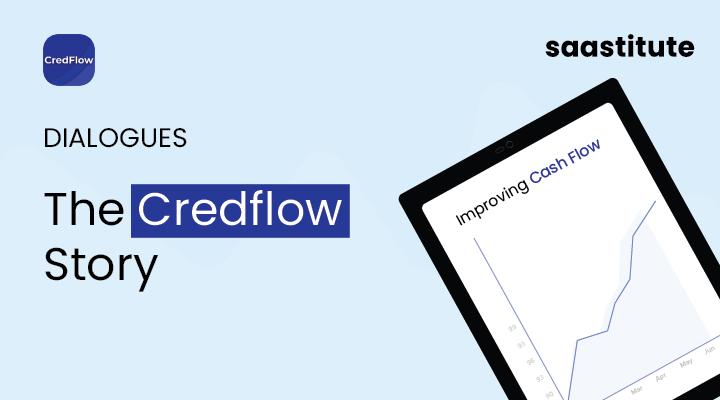 SaaS Startup Story- Credflow- Saastitute