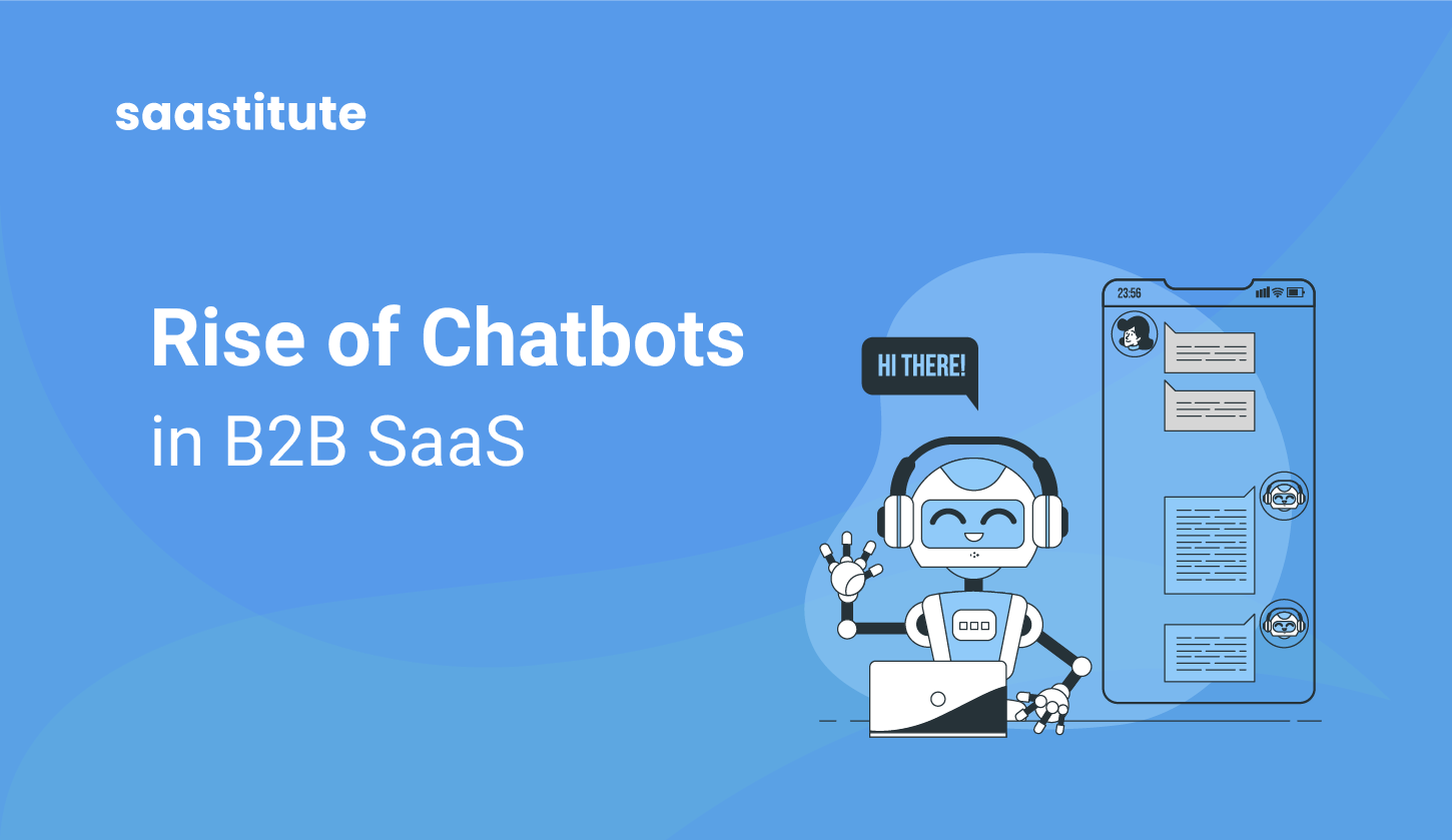 Rise of Chatbots in B2B SaaS