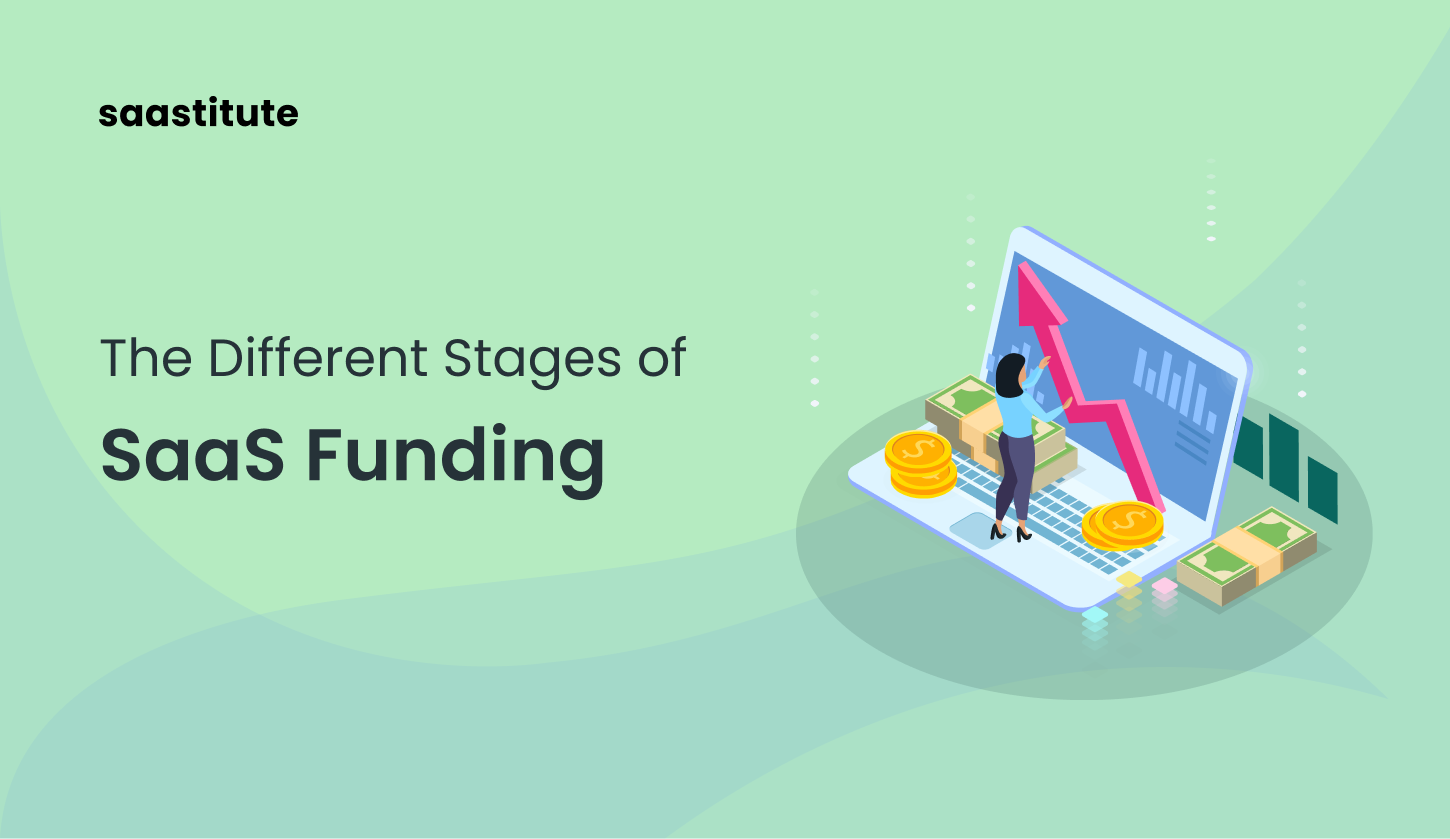 Different stages of raising capital for SaaS businesses