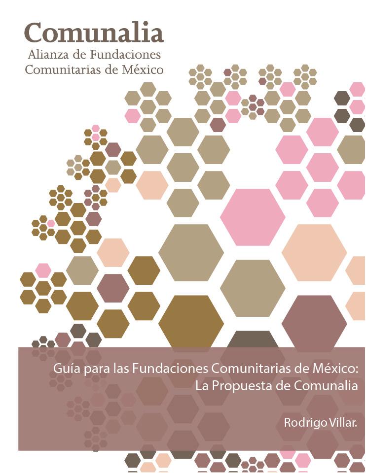 Guía para las Fundaciones Comunitarias de México: La Propuesta de Comunalia