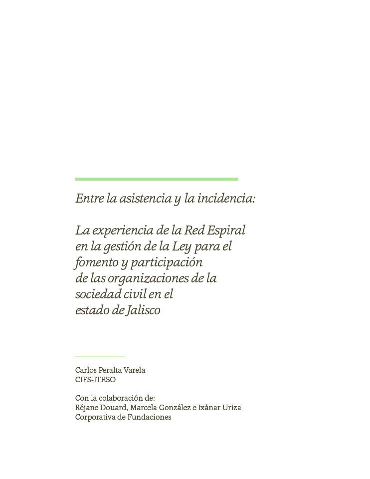 Entre la asistencia y la incidencia: La experiencia de la Red Espiral en la gestión de la Ley para el fomento y participación de las organizaciones de la sociedad civil en el estado de Jalisco