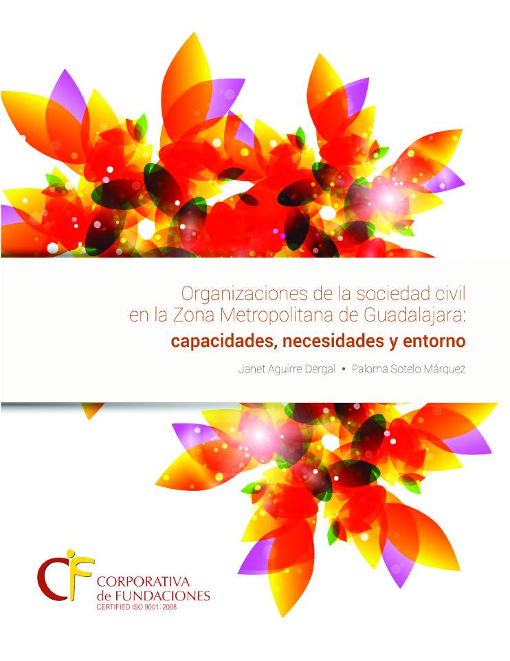 Organizaciones de la sociedad civil en la Zona Metropolitana de Guadalajara: capacidades, necesidades y entorno