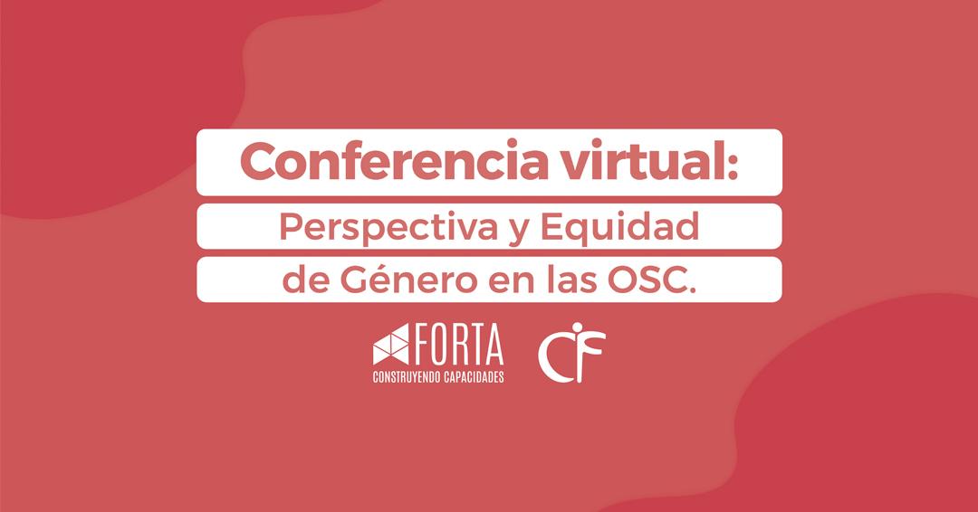 """Conferencia virtual:  """"Perspectiva y Equidad De Género en las OSC"""