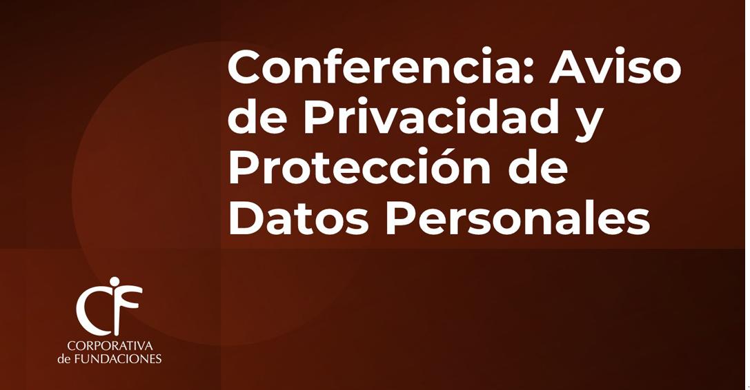 Conferencia: Aviso de Privacidad y Protección de Datos Personales