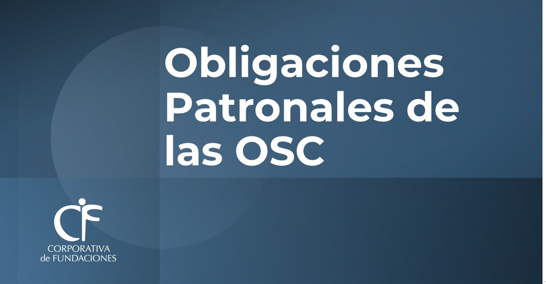 Conferencia: Obligaciones Patronales de las OSC