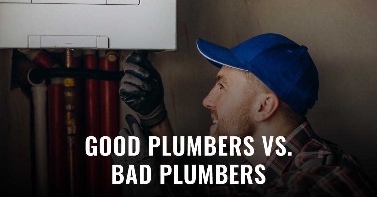 Good Plumbers vs. Bad Plumbers