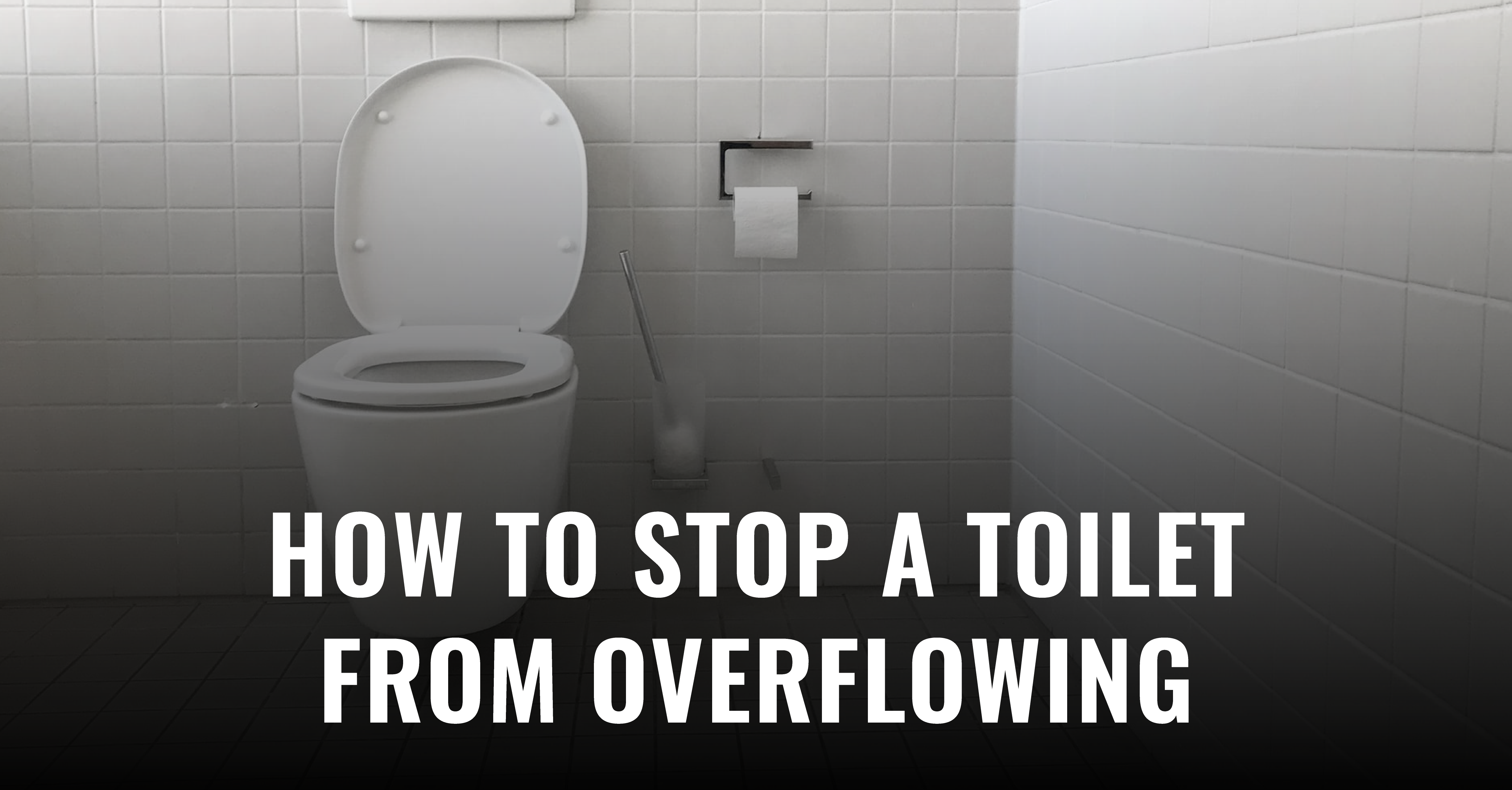 How To Stop A Toilet From Overflowing