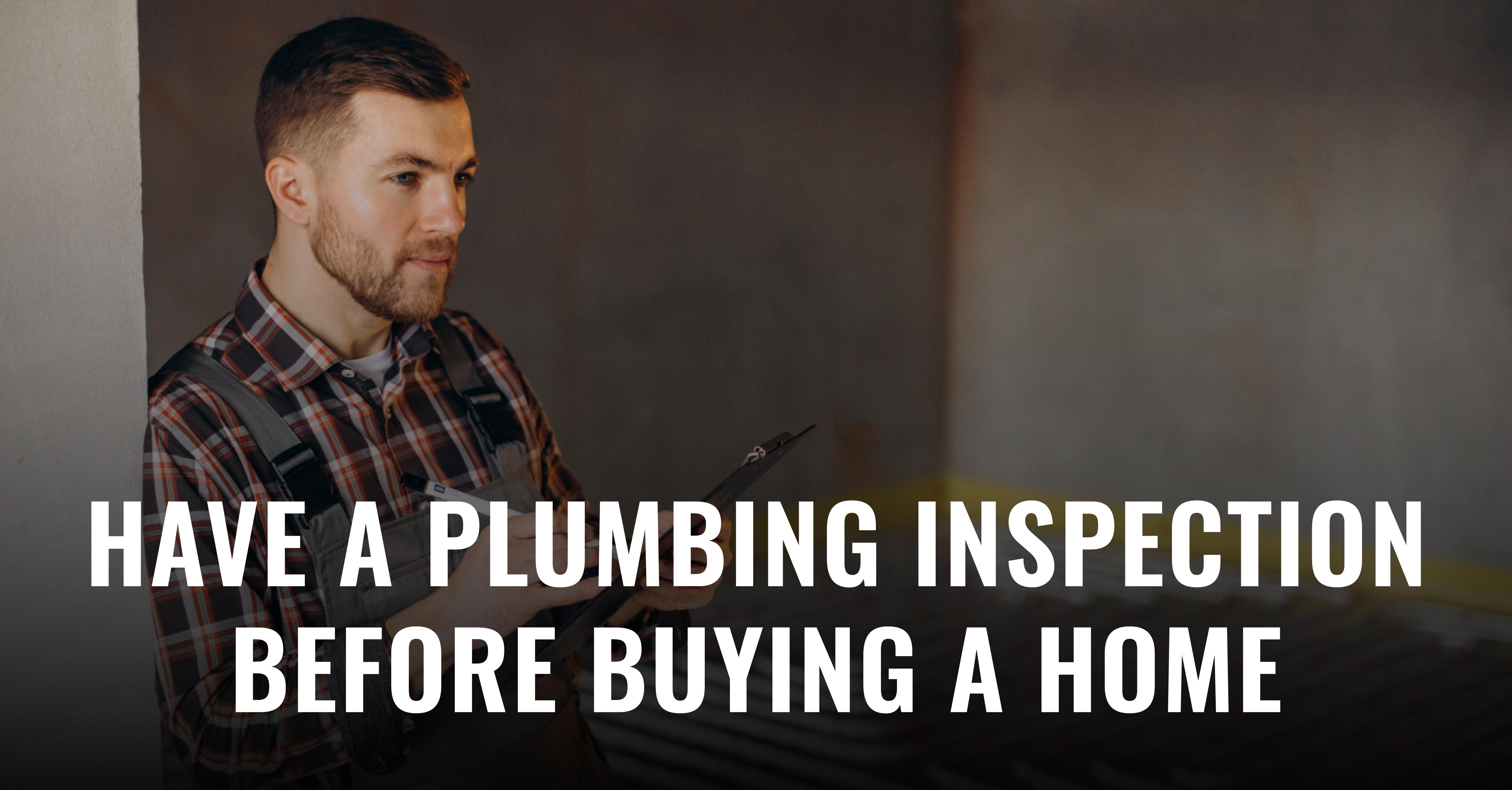 Moving into a new house is both an exciting and stressful time! Clear up some the uncertainty by hiring a plumber to give your dream home an inspection...so you can be sure it won't turn into a nightmare!