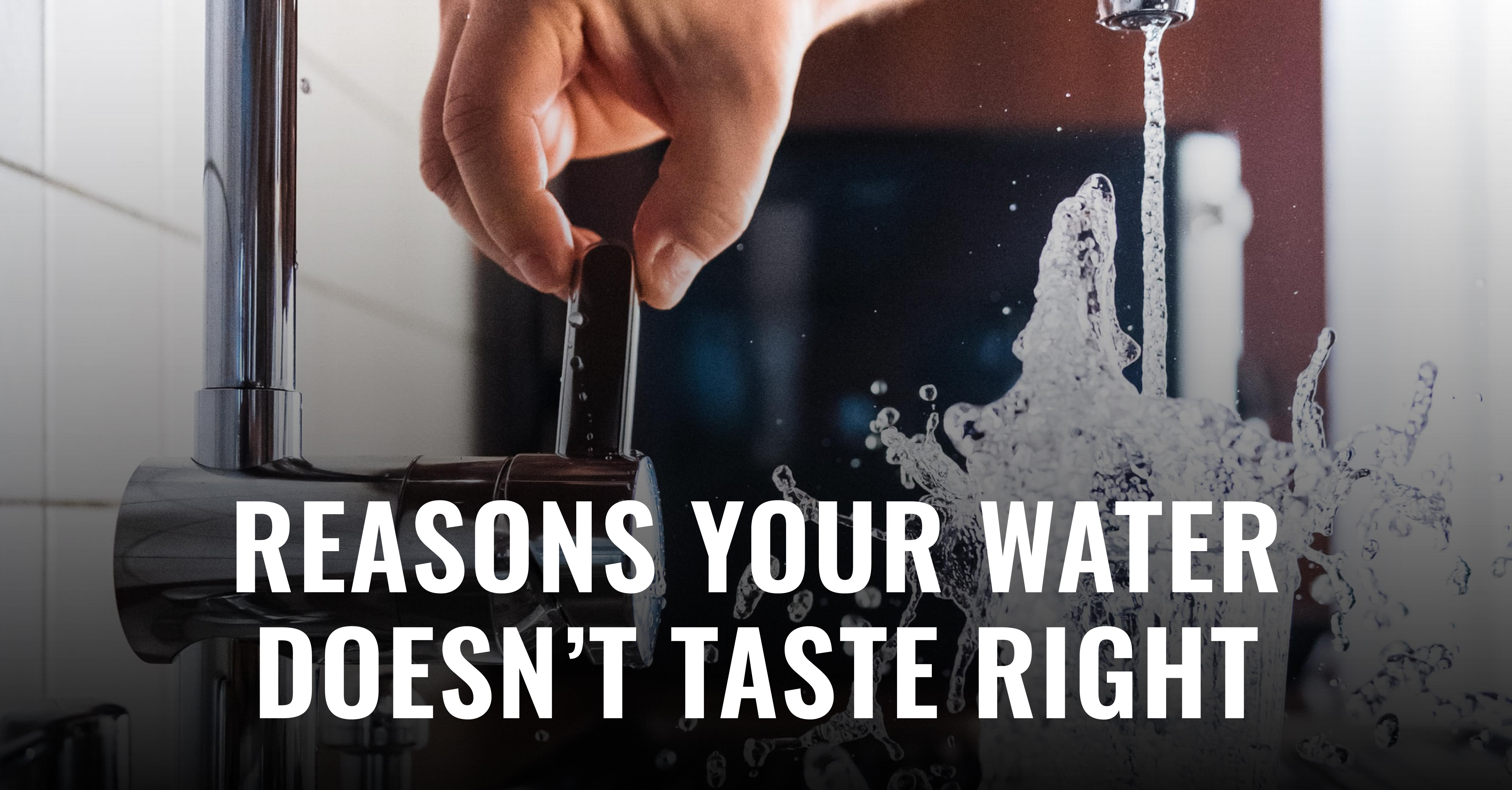 Does your water taste a bit...funky? There may be a deeper issue. Read about some of the common causes.