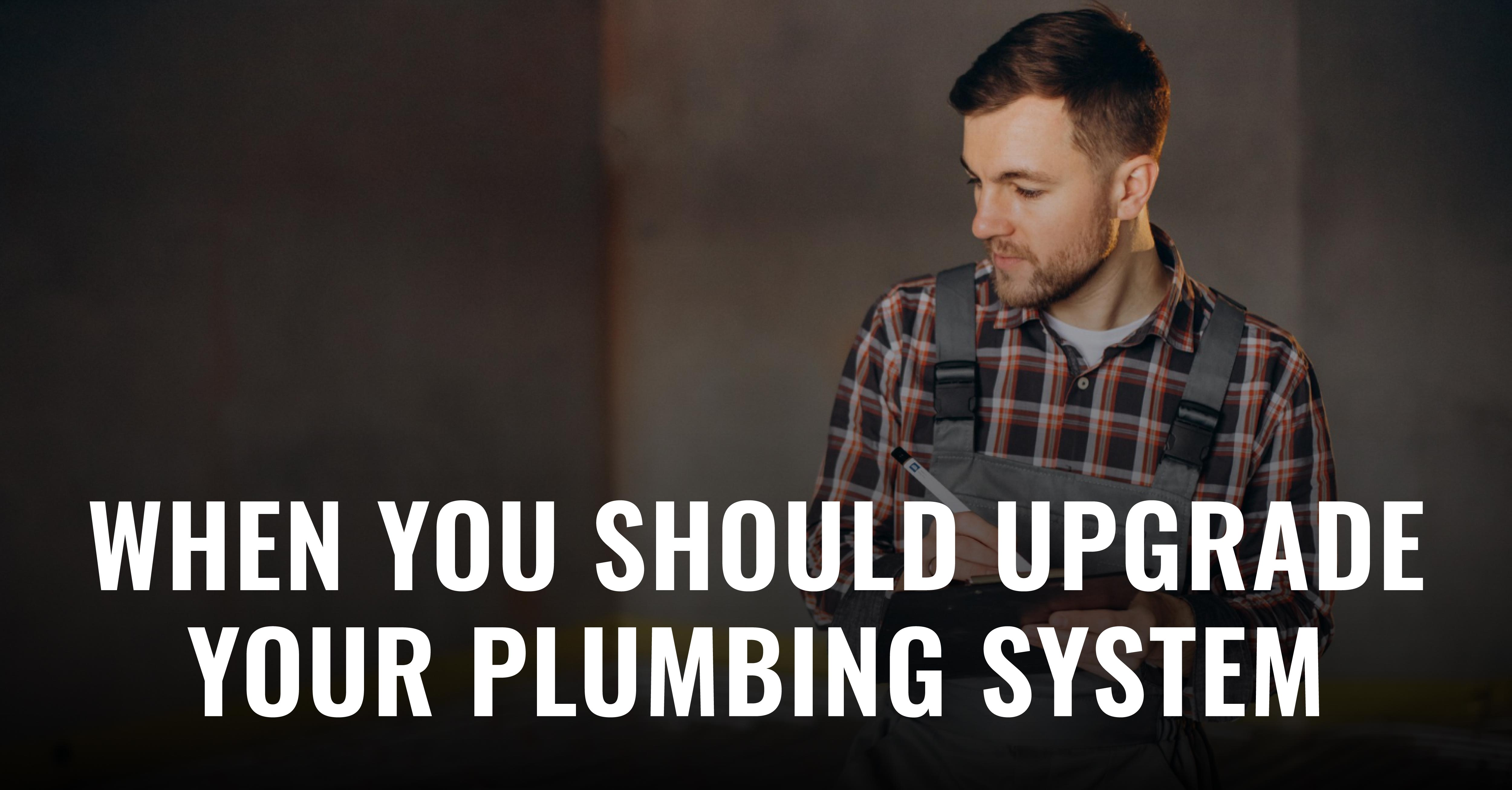 When should you upgrade your home's plumbing system? Everyone's home is different, but we've compiled some red flags that you should be aware of!