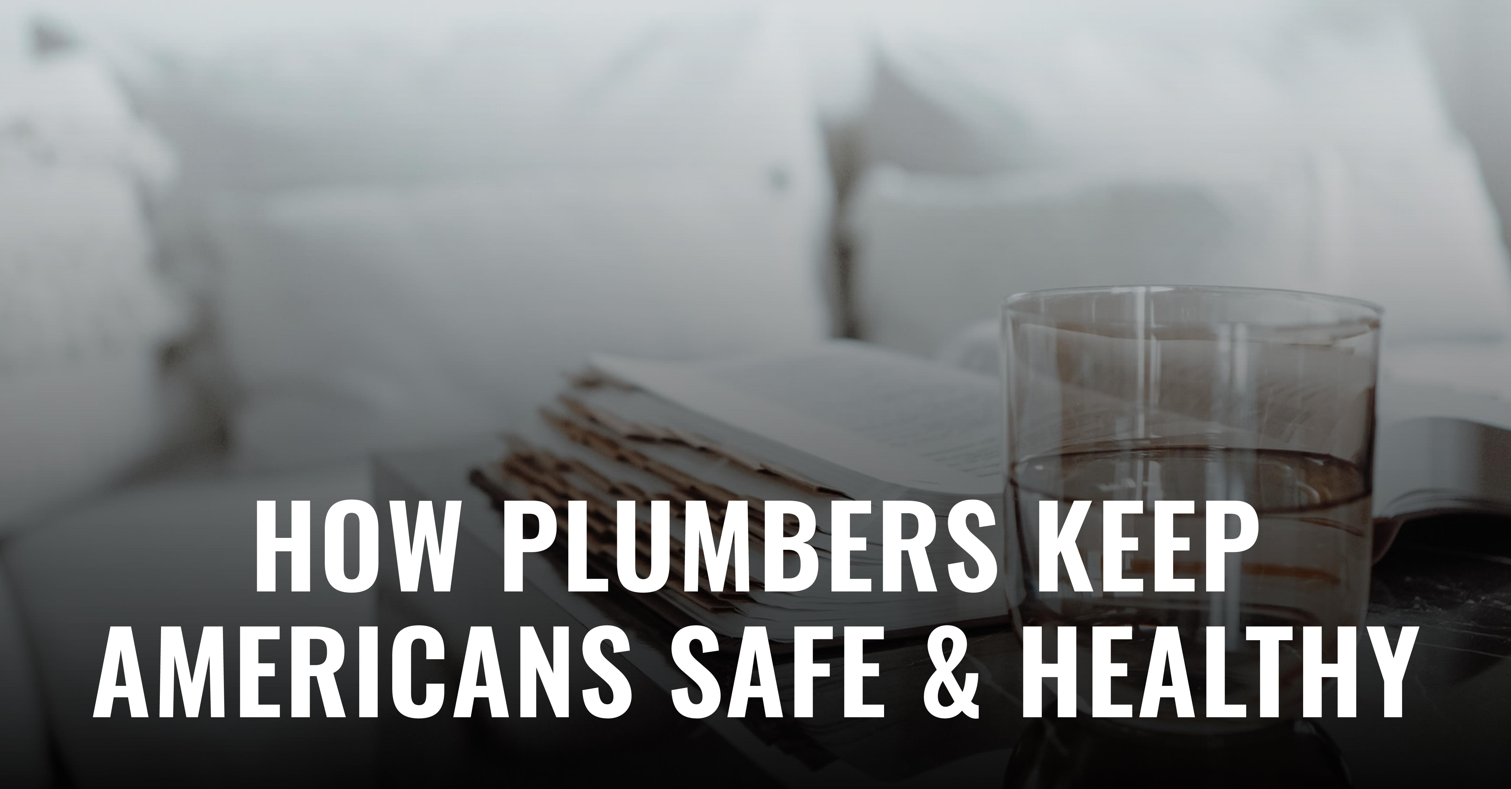 Believe it or not, plumbers are what keep the majority of the US population safe. Read this blog post for a full explanation on why!