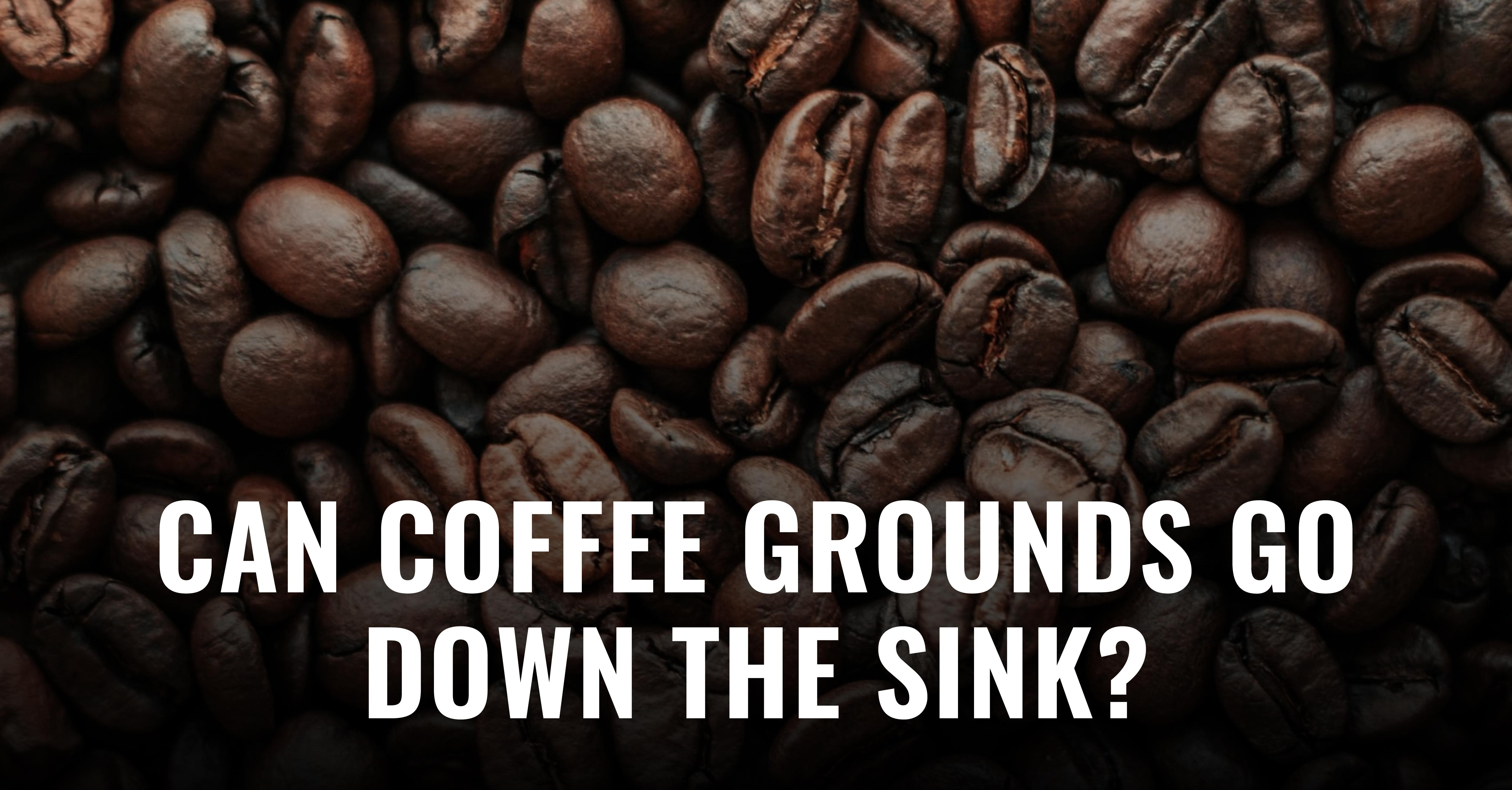 Is pouring coffee grounds down the sink good for your plumbing? Quite a few on the internet would say so, but is there any truth to these claims? Read our take here!