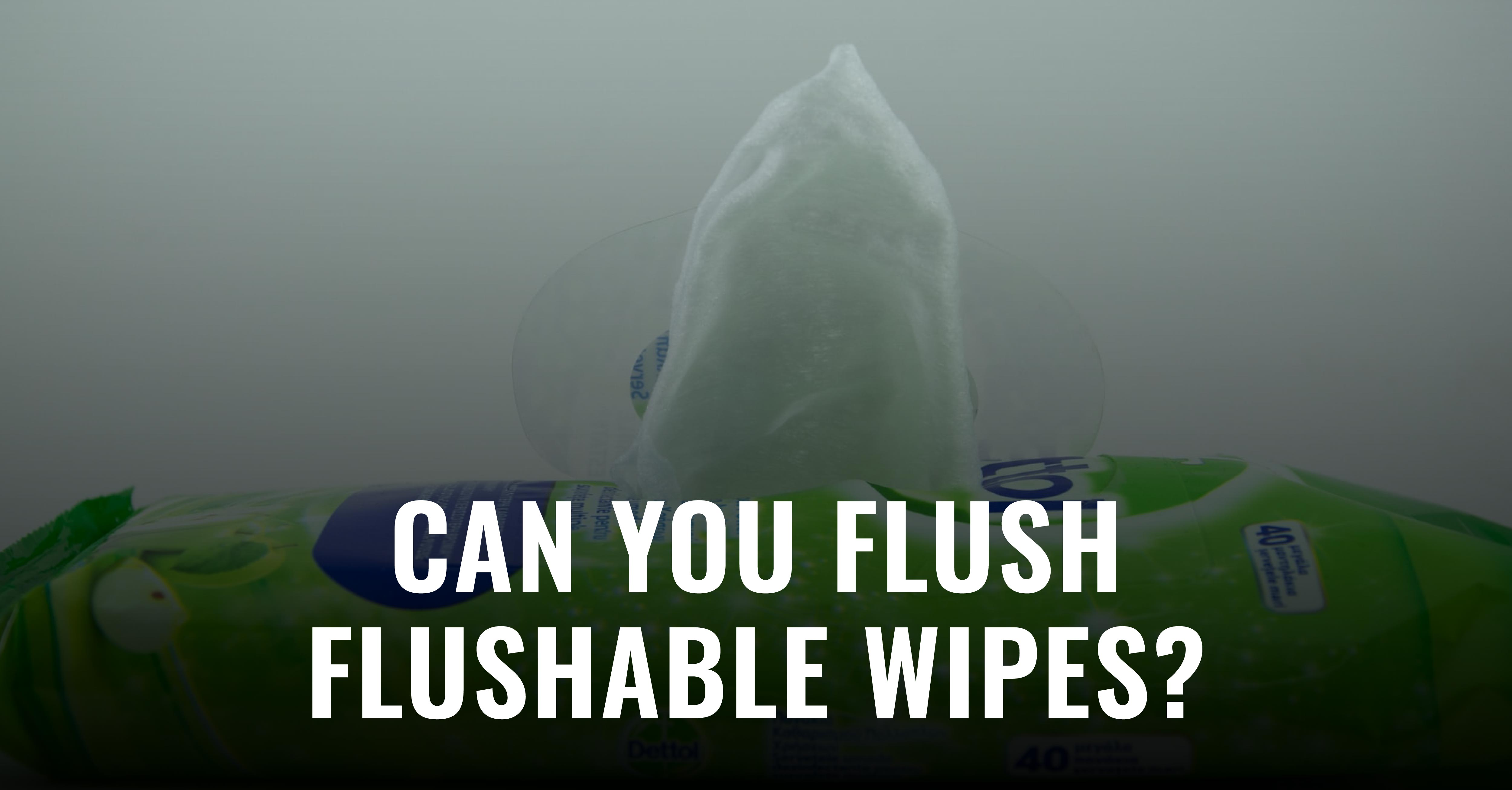 Are flushable wipes really okay for you to flush down your toilet? Well, the answer may surprise you...