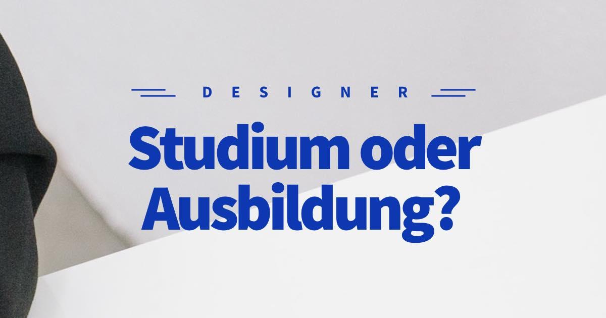 Design Studium oder Ausbildung? Was bringt in Zukunft mehr?