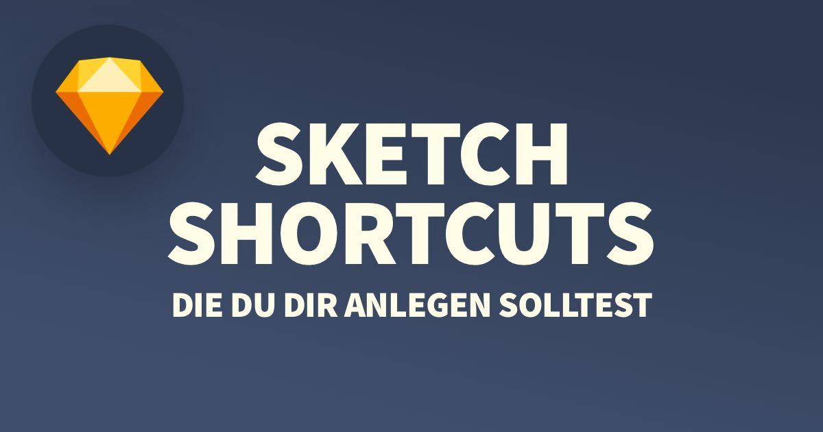 5 Sketch Shortcuts, die du dir zusätzlich anlegen solltest