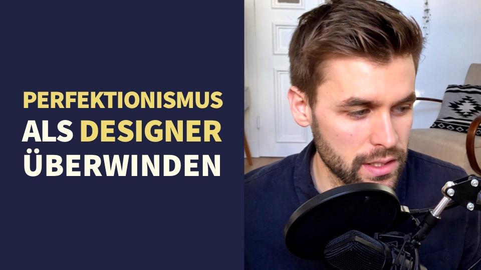 Wie überwinde ich meinen Perfektionismus als Designer?