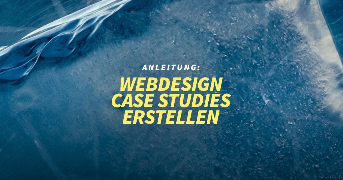 Eine Webdesign Case Study erstellen - Portfolio Aufbau