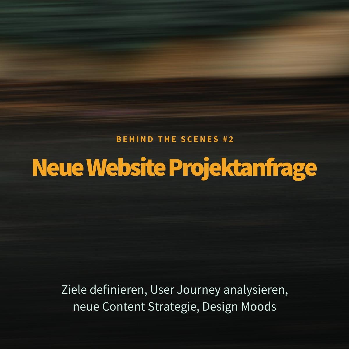 Neuer Kundenauftrag: Ziele definieren, User Journey analysieren, neue Content Strategie, Design Moods (Teil 2)