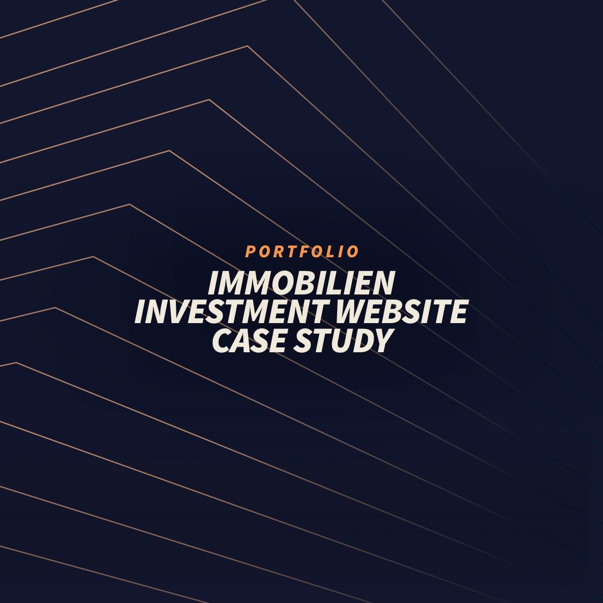 Webdesign Case Study: Immobilien Investment Unternehmens Website