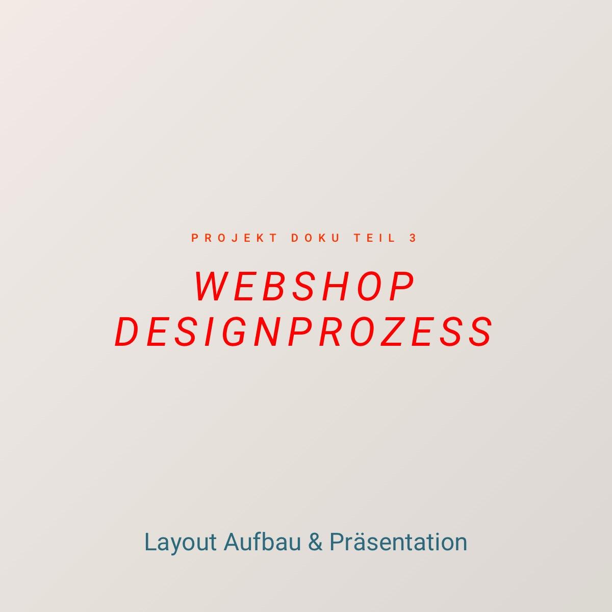 Webshop Designprozess und Layout Präsentation - Doku 3