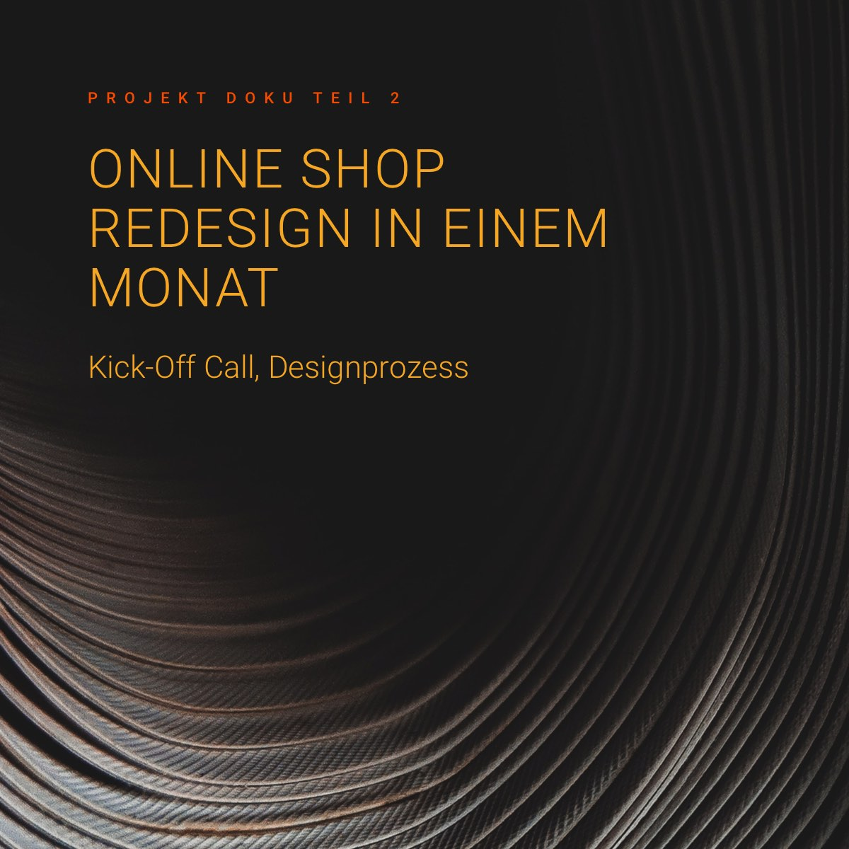 Tagebuch: Online Shop Redesign in einem Monat: Kick-Off Call, Designprozess - Doku 2