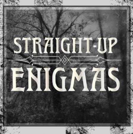 Straight Up Enigmas