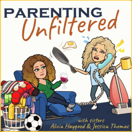 Parenting Unfiltered