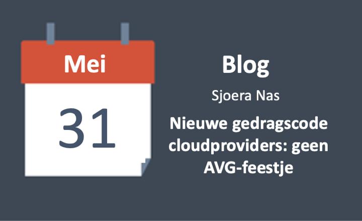 Nieuwe gedragscode cloudproviders: geen AVG-feestje