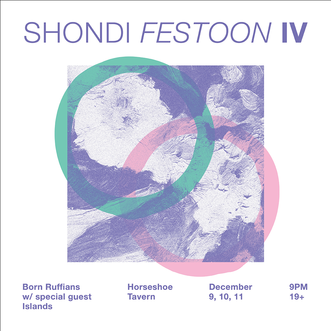 Born Ruffians – SHONDI FESTOON IV