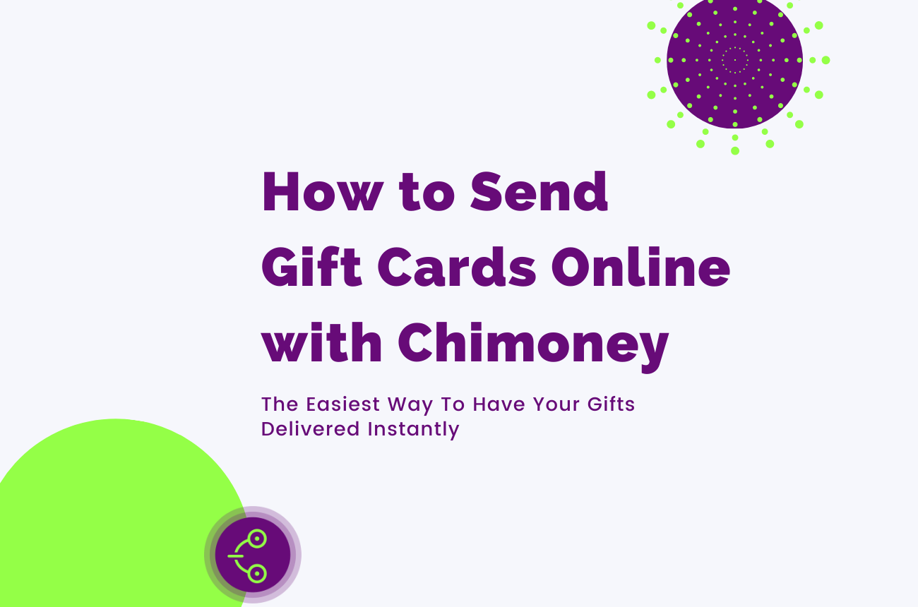 How to Send Gift Card Online With Chimoney to send gift card online instantly and globally