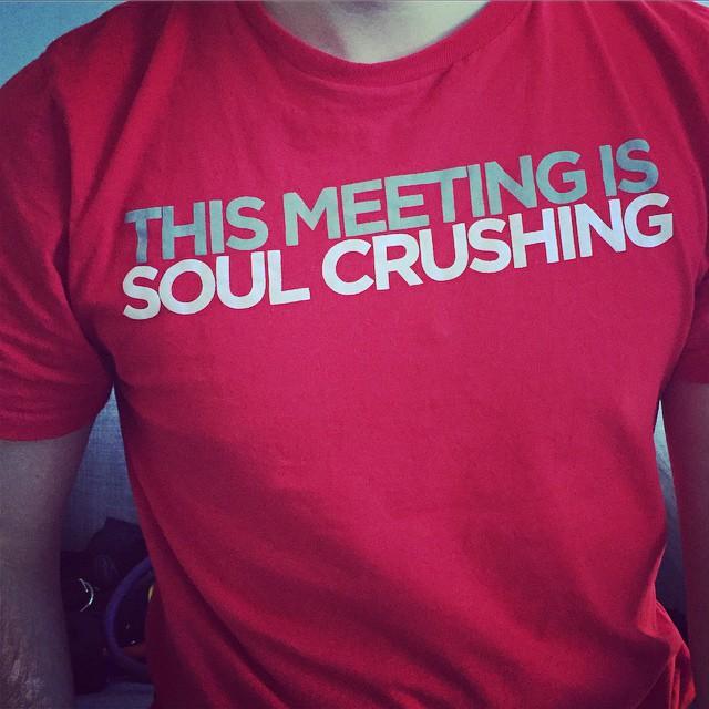 meeting_soul_crushing