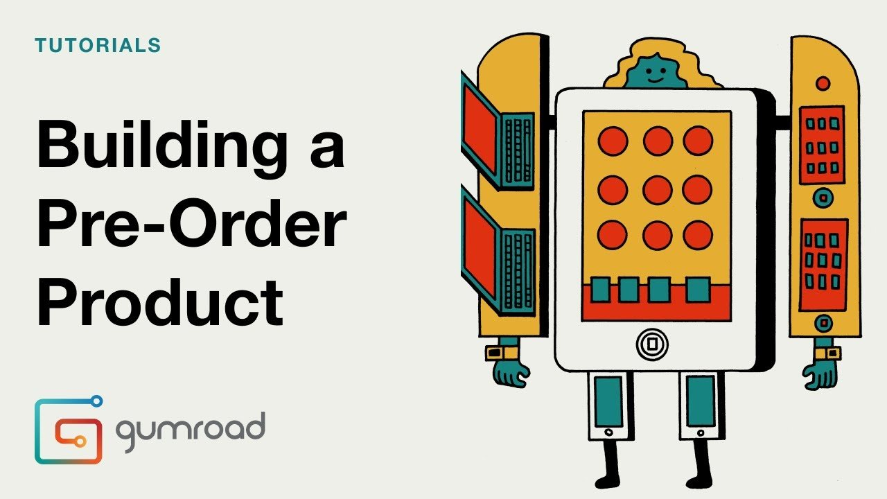 Building a pre-order product in Gumroad.