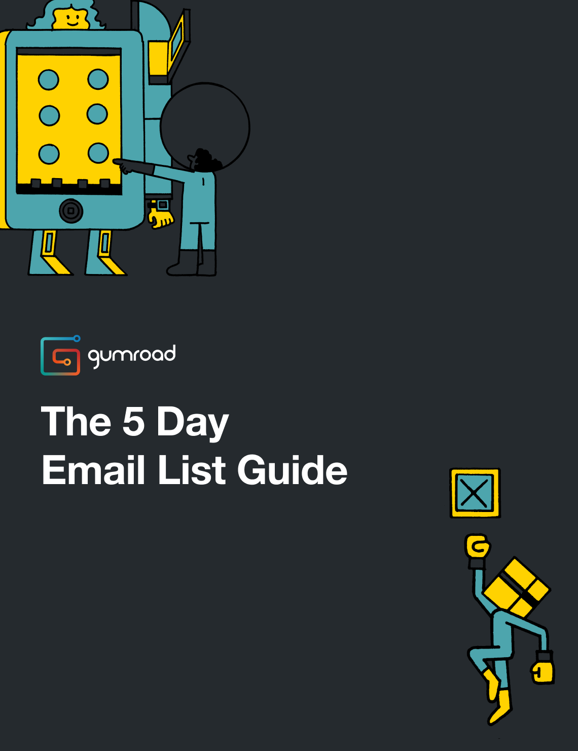 The 5 day email list guide by Gumroad.