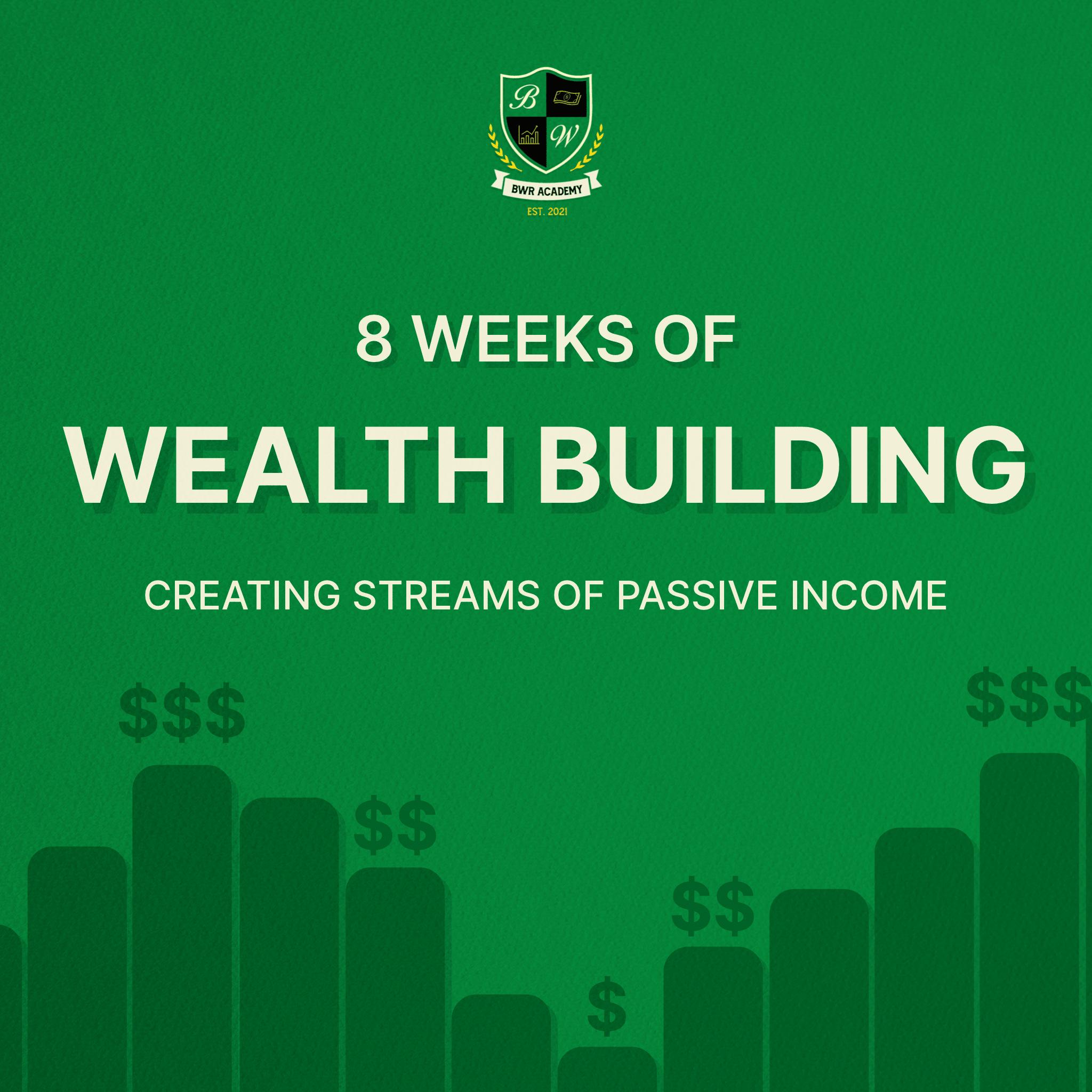 8 Weeks Of Wealth