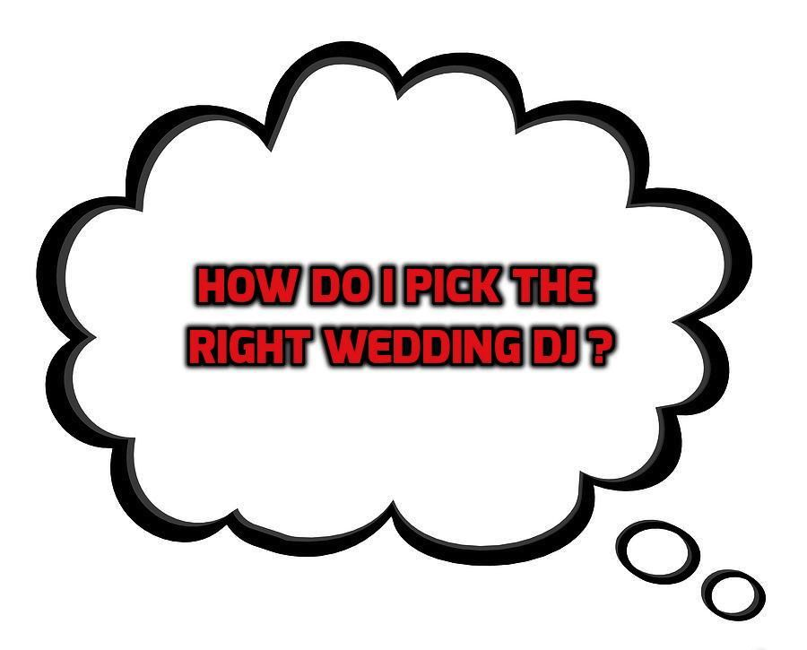 How do I Pick the Right Wedding DJ