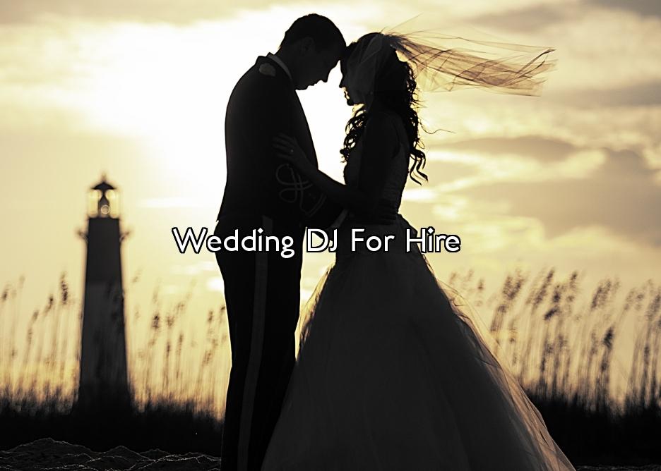 Wedding DJ For Hire